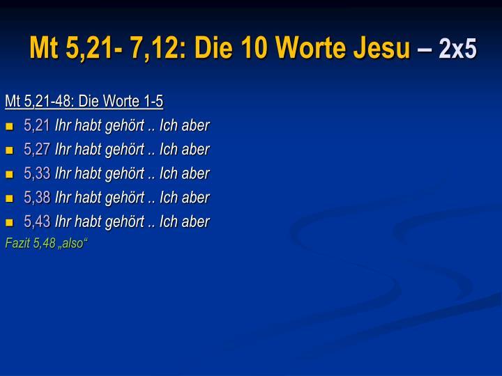 Mt 5,21- 7,12: Die 10 Worte Jesu
