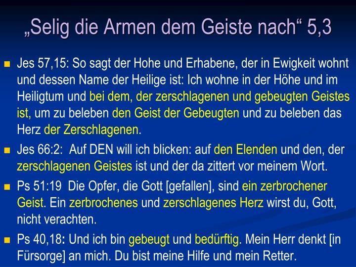 """""""Selig die Armen dem Geiste nach"""" 5,3"""