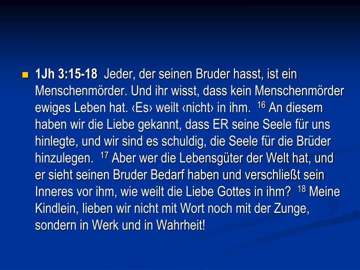 1Jh 3:15-18