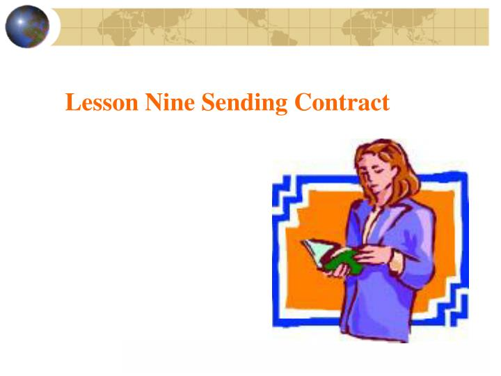 Lesson Nine Sending Contract