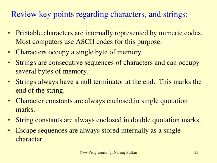 Review key points regarding characters, and strings: