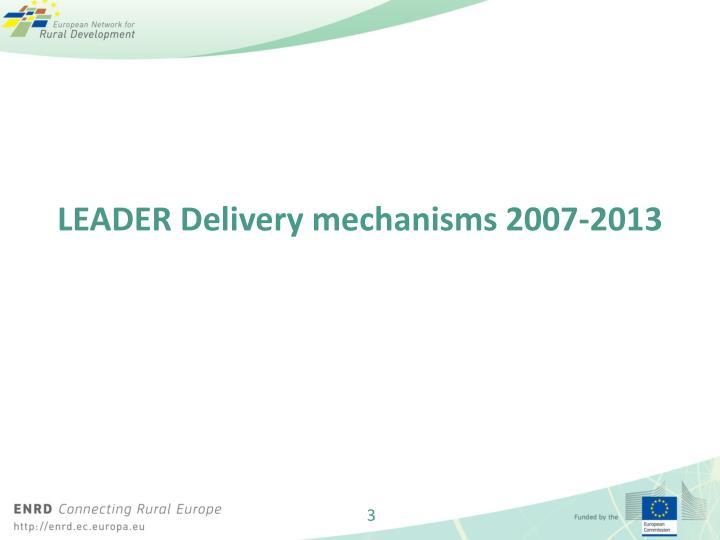 LEADER Delivery mechanisms 2007-2013