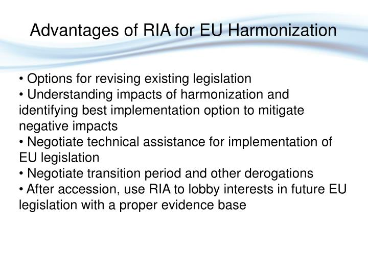 Advantages of RIA for EU Harmonization