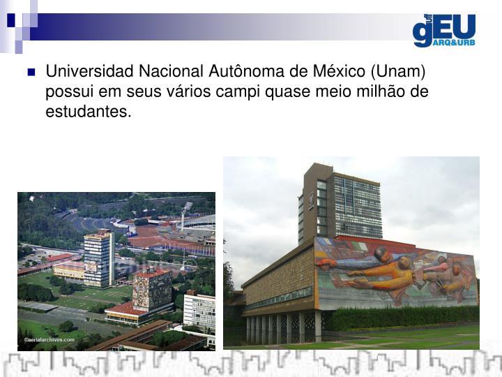 Universidad Nacional Autônoma de México (Unam) possui em seus vários campi quase meio milhão de estudantes.