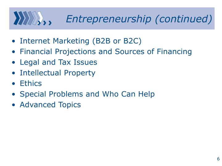Entrepreneurship (continued)