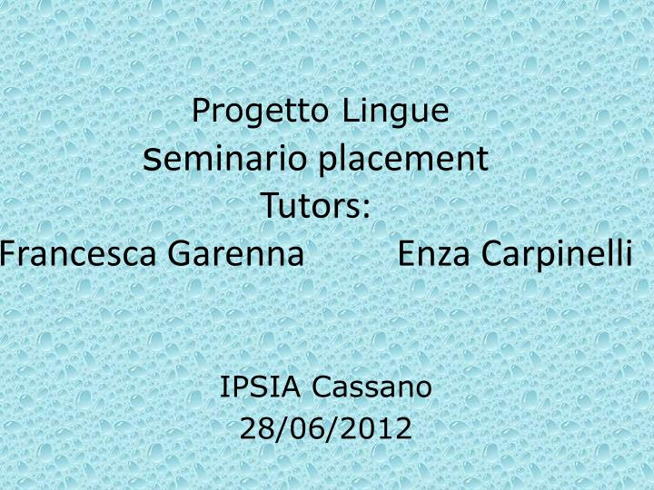 Progetto lingue s eminario placement tutors francesca garenna enza carpinelli