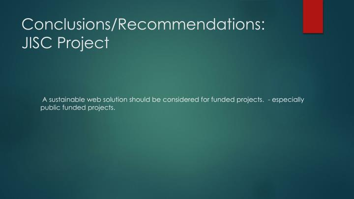 Conclusions/Recommendations: JISC Project