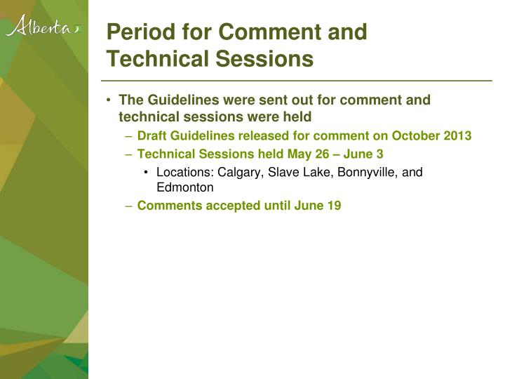 Period for Comment and Technical Sessions