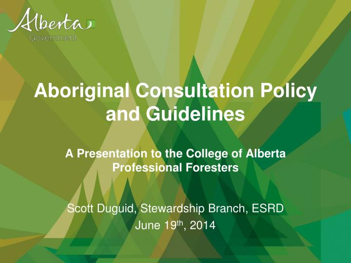 Aboriginal Consultation Policy and Guidelines