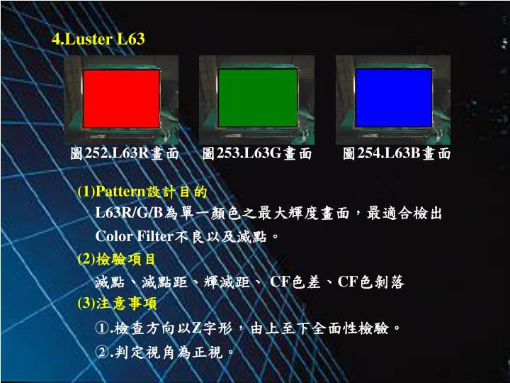 4.Luster L63
