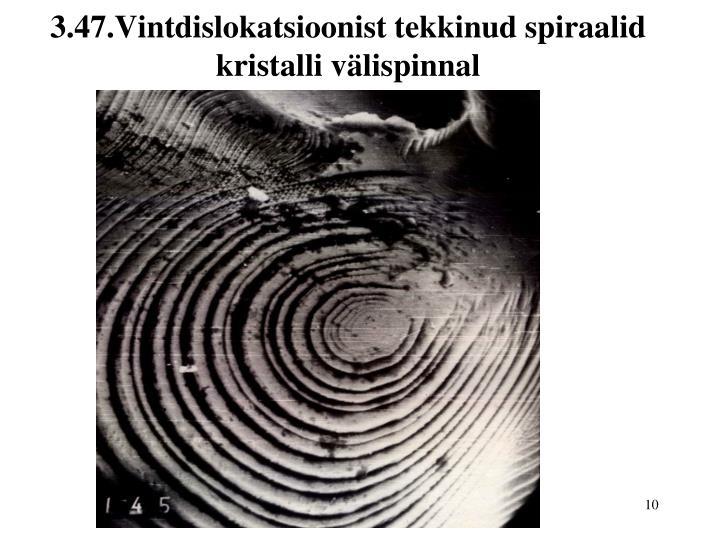 3.47.Vintdislokatsioonist tekkinud spiraalid kristalli välispinnal