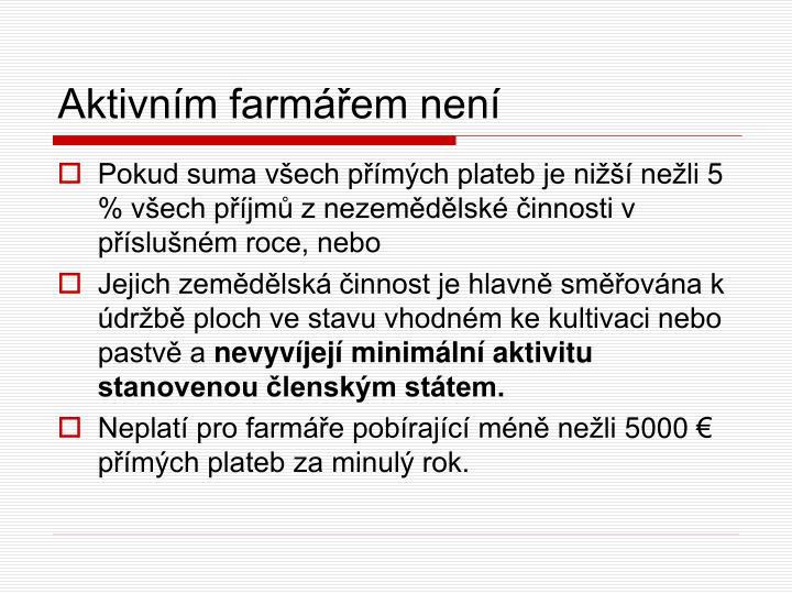 Aktivním farmářem není