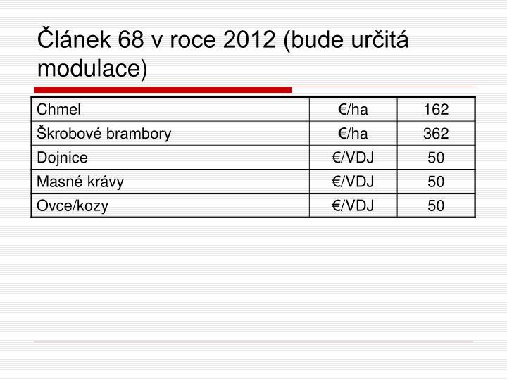 Článek 68 v roce 2012 (bude určitá modulace)