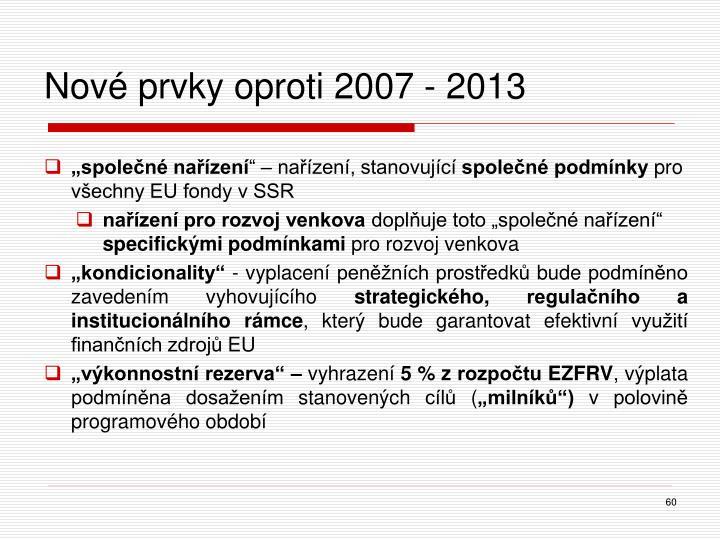 Nové prvky oproti 2007 - 2013
