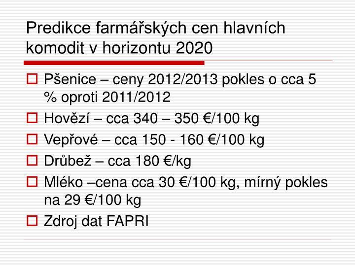 Predikce farmářských cen hlavních komodit v horizontu 2020