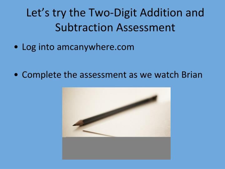 Let's try the Two-Digit Addition and Subtraction Assessment