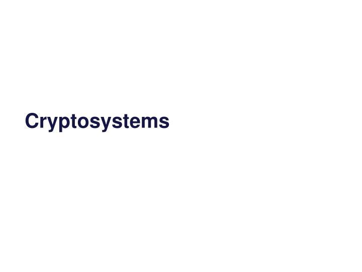Cryptosystems