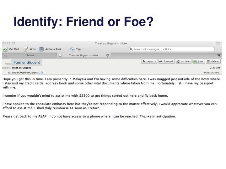 Identify: Friend or Foe?