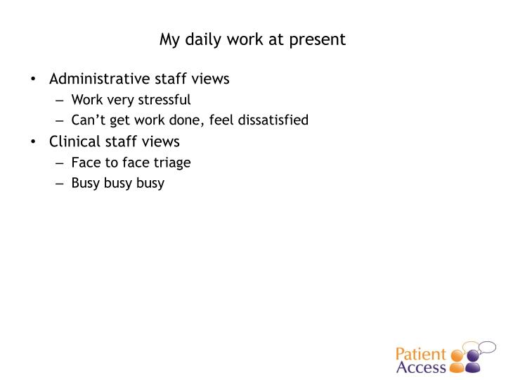 My daily work at present
