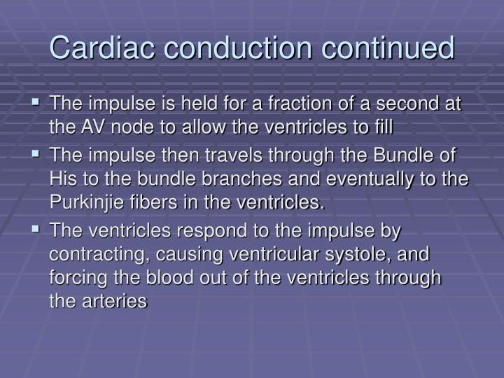 Cardiac conduction continued