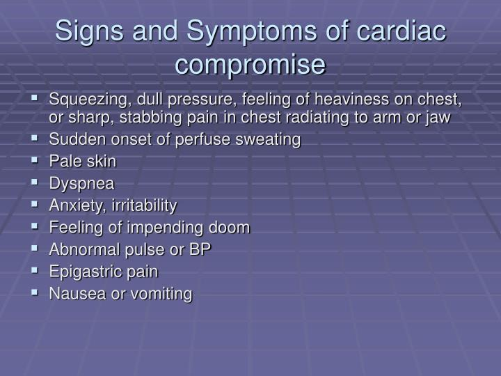 Signs and Symptoms of cardiac compromise