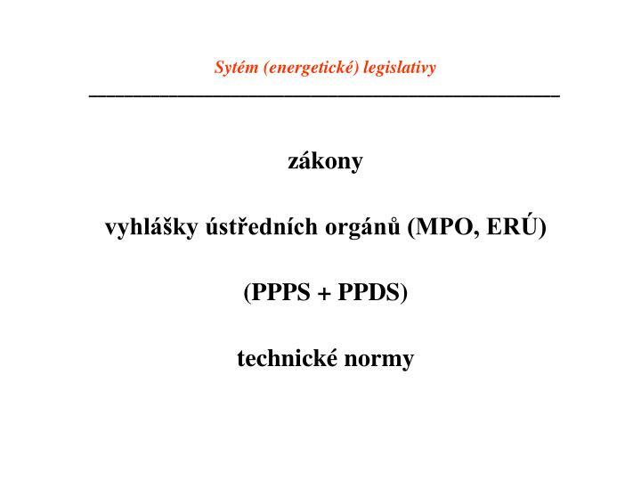 Sytém (energetické) legislativy