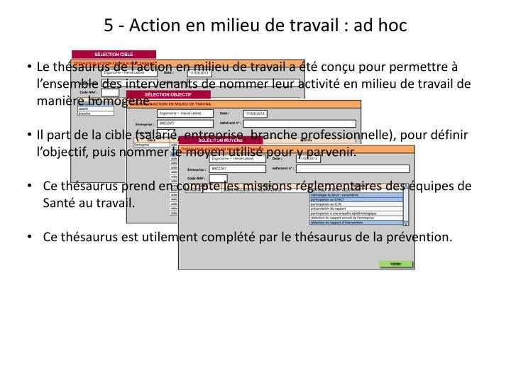5 - Action en milieu de travail : ad hoc