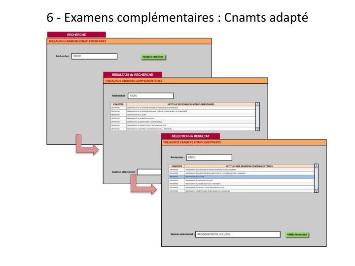 6 - Examens complémentaires : Cnamts adapté
