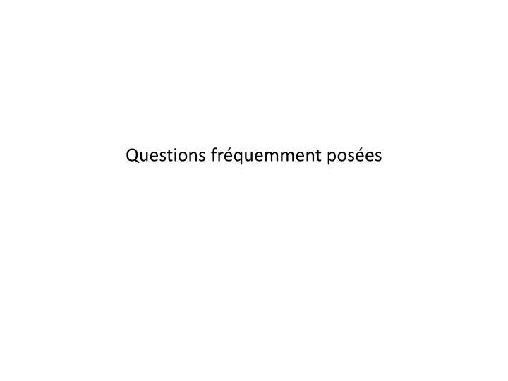 Questions fréquemment posées
