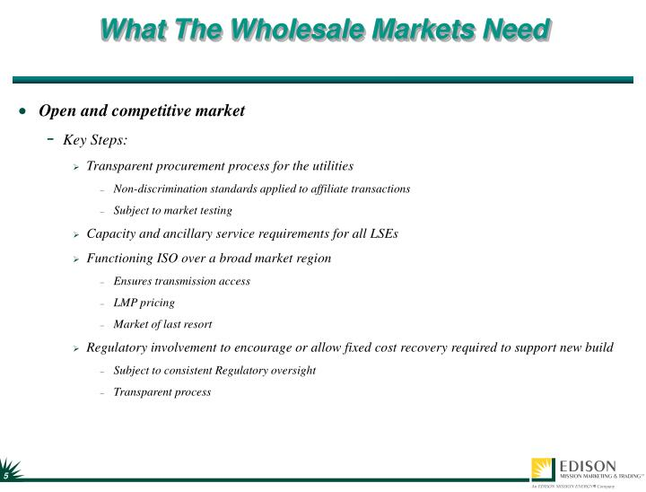 What The Wholesale Markets Need