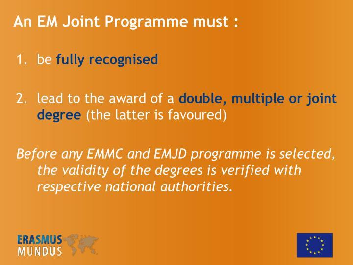 An EM Joint Programme must :