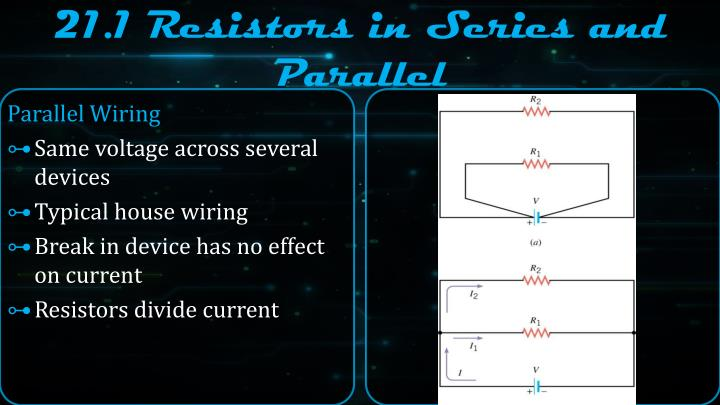 21.1 Resistors in Series and Parallel