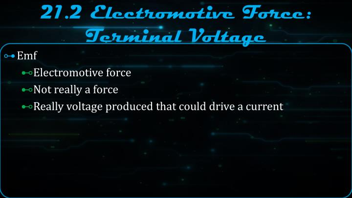 21.2 Electromotive Force: Terminal Voltage
