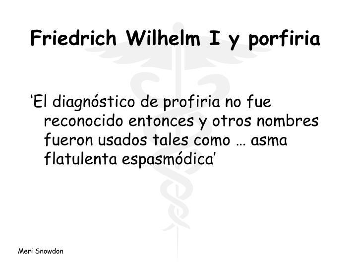 Friedrich Wilhelm I y porfiria