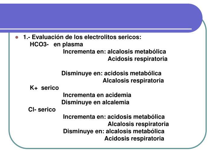 1.- Evaluación de los electrolitos sericos: