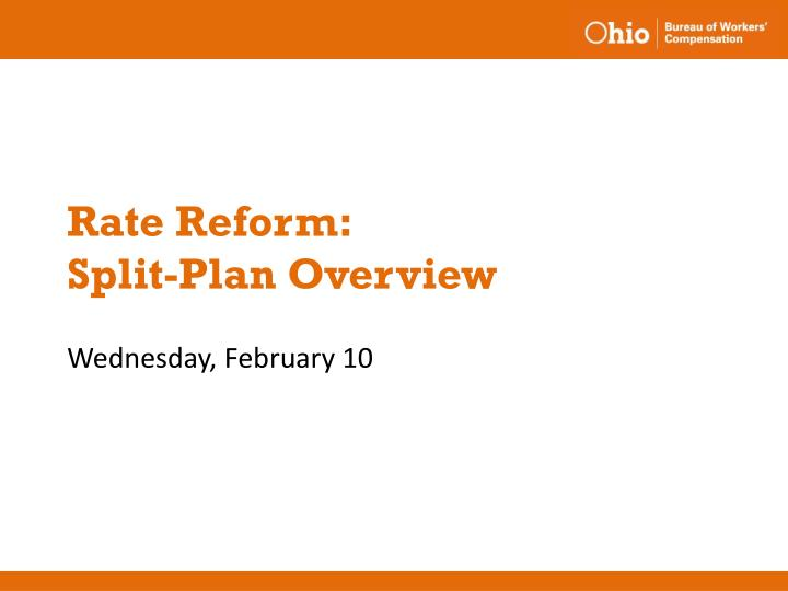 Rate reform split plan overview