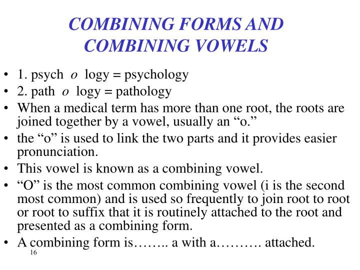 COMBINING FORMS AND COMBINING VOWELS