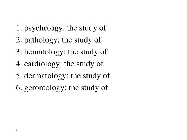 1. psychology: the study of