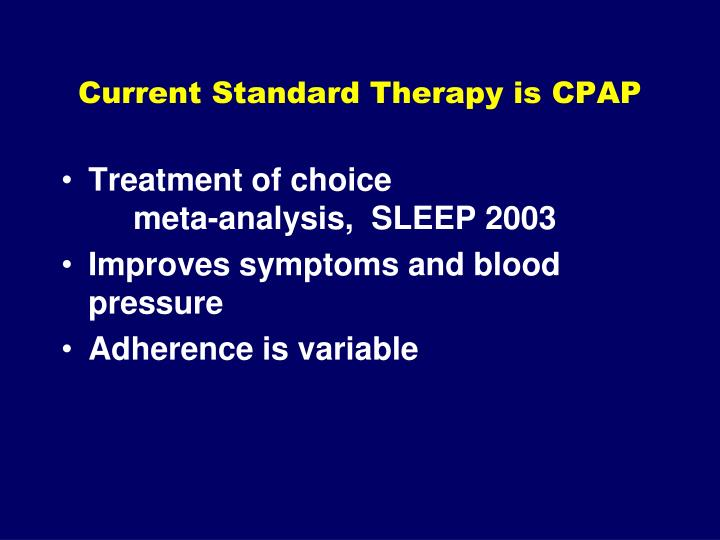 Current Standard Therapy is CPAP