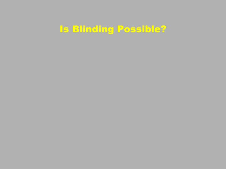 Is Blinding Possible?