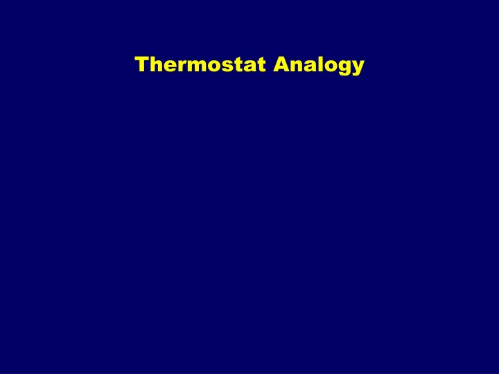 Thermostat Analogy