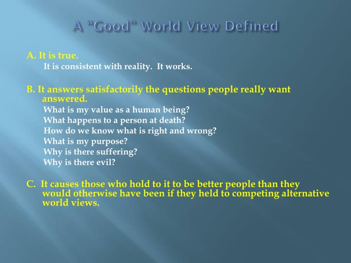 "A ""Good"" World View Defined"