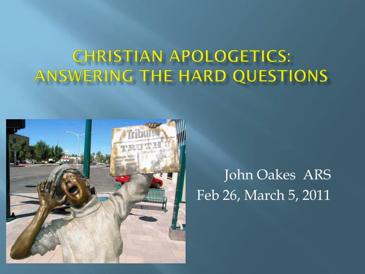 Christian apologetics answering the hard questions