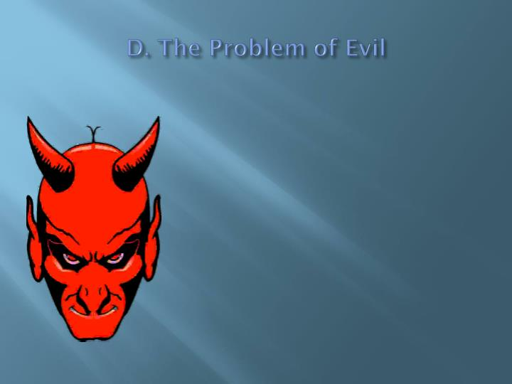 D. The Problem of Evil