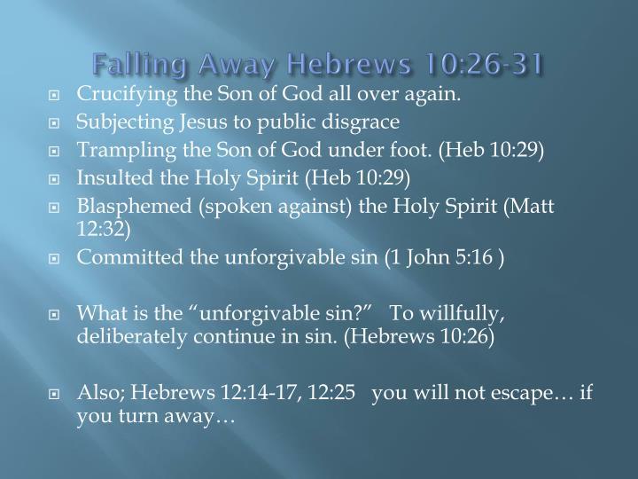 Falling Away Hebrews 10:26-31
