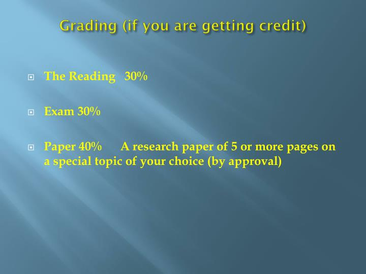 Grading (if you are getting credit)