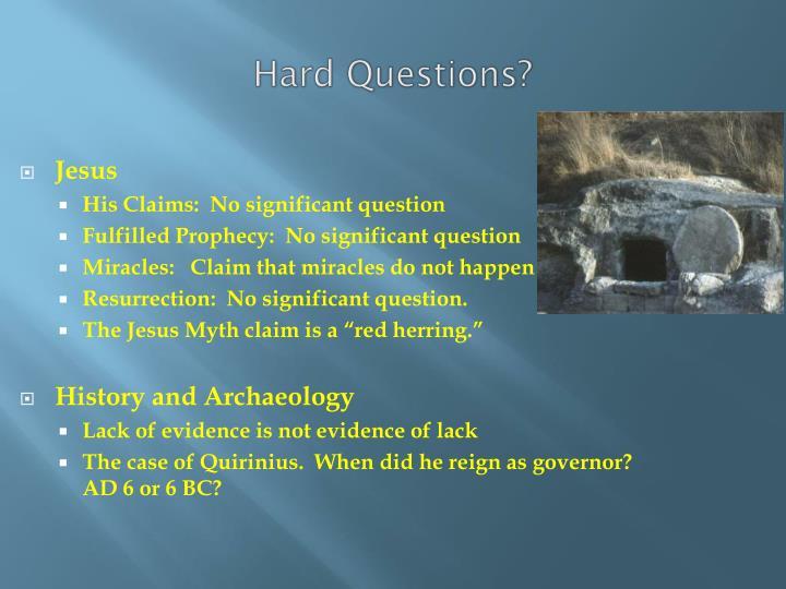 Hard Questions?