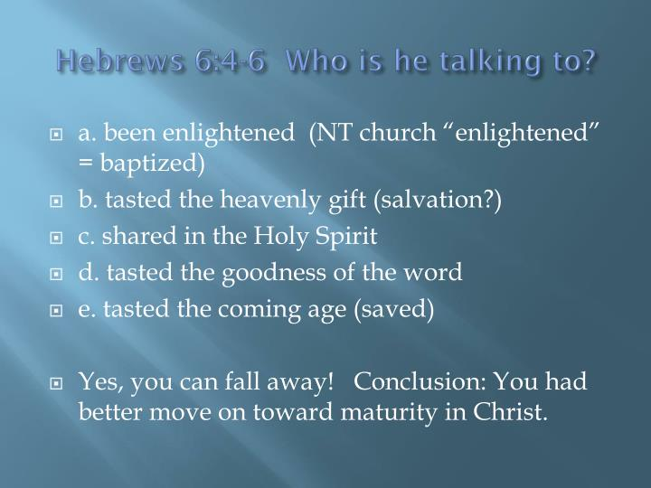 Hebrews 6:4-6  Who is he talking to?