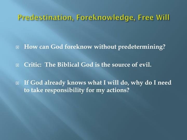 Predestination, Foreknowledge, Free Will
