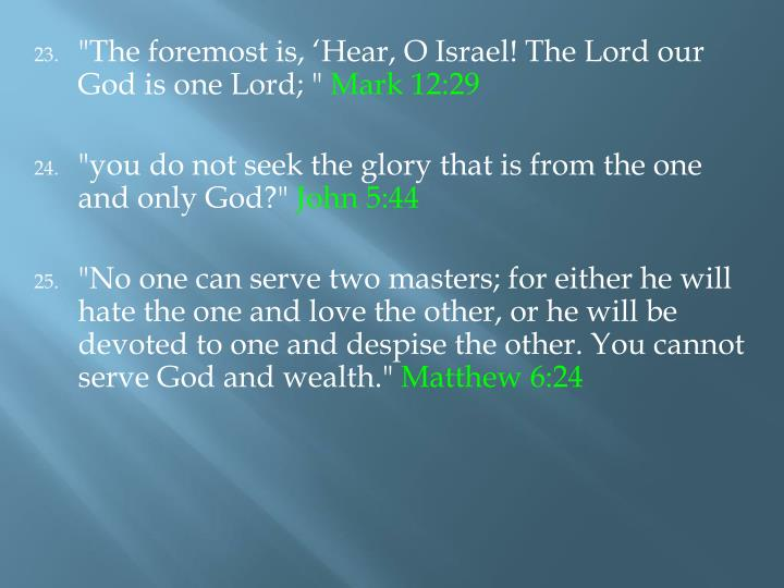 """The foremost is, 'Hear, O Israel! The Lord our God is one Lord; """